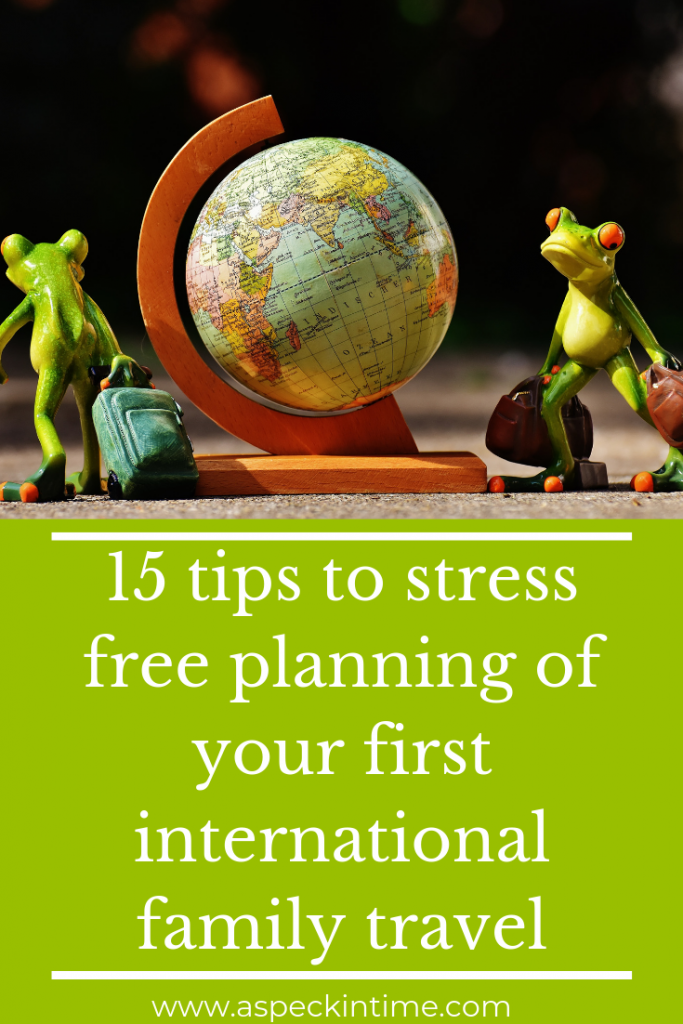 15 tips to plan your first international family travel